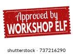 approved by workshop elf grunge ... | Shutterstock .eps vector #737216290