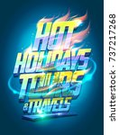 hot holidays tours and travels... | Shutterstock .eps vector #737217268