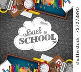 welcome back to school with... | Shutterstock . vector #737273890