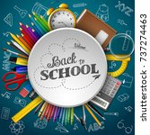 school supplies in a circle on... | Shutterstock . vector #737274463