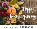 happy thanksgiving text sign on ... | Shutterstock . vector #737326354