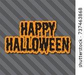 halloween holiday background.... | Shutterstock . vector #737463868
