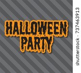halloween holiday background.... | Shutterstock . vector #737463913