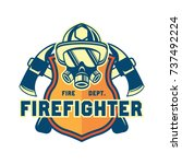 firefighter logo  emblems and... | Shutterstock .eps vector #737492224