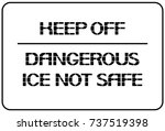 keep off.dangerous ice not... | Shutterstock .eps vector #737519398