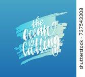 the ocean is calling.... | Shutterstock .eps vector #737543308