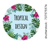 round tropical frame  template... | Shutterstock .eps vector #737575576