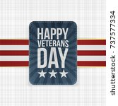 happy veterans day vector... | Shutterstock .eps vector #737577334