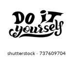 hand lettering phrase do it... | Shutterstock .eps vector #737609704