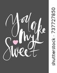 you are my sweet. motivational ... | Shutterstock .eps vector #737727850