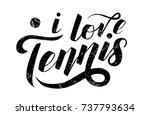 i love tennis black lettering... | Shutterstock .eps vector #737793634