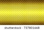 gold metal texture background  | Shutterstock . vector #737801668