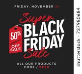 50  off black friday super sale ... | Shutterstock .eps vector #737980684
