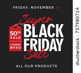 50  off black friday super sale ... | Shutterstock .eps vector #737980714