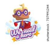 "vector emblem ""we need a hero""... | Shutterstock .eps vector #737991244"