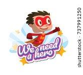 "vector emblem ""we need a hero""... | Shutterstock .eps vector #737991250"