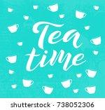 tea time white lettering text... | Shutterstock .eps vector #738052306