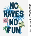 surfing theme  slogan graphics... | Shutterstock .eps vector #738086749