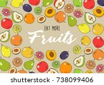 eat more fruits   hand drawn... | Shutterstock . vector #738099406