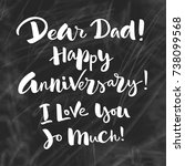 dear dad  happy anniversary  i... | Shutterstock .eps vector #738099568