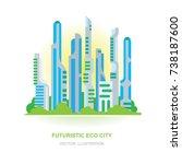 future eco city. vector flat...   Shutterstock .eps vector #738187600