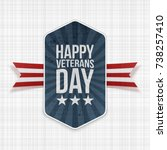 happy veterans day national...   Shutterstock .eps vector #738257410