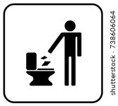 throw paper in the toilet sign... | Shutterstock .eps vector #738606064