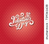valentines day text lettering...   Shutterstock .eps vector #739361638