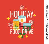 holiday food drive vector... | Shutterstock .eps vector #739407409