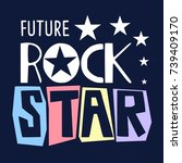 future rock star slogan vector. | Shutterstock .eps vector #739409170