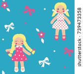 cute dolls seamless pattern.... | Shutterstock .eps vector #739473358
