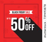 black friday holiday up to 50 ... | Shutterstock .eps vector #739493878