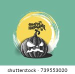 happy halloween pumpkin  hand... | Shutterstock .eps vector #739553020