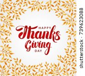 happy thanksgiving day... | Shutterstock . vector #739623088