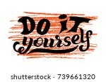 hand lettering phrase do it... | Shutterstock .eps vector #739661320