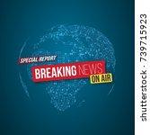 illustration of breaking news... | Shutterstock .eps vector #739715923
