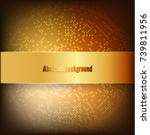 abstract gold background with... | Shutterstock .eps vector #739811956