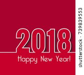 happy new year 2018. creative... | Shutterstock .eps vector #739839553