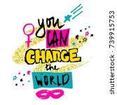 you can change the world. hand... | Shutterstock .eps vector #739915753