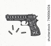 kindness is my weapon abstract... | Shutterstock . vector #740006326