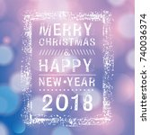 merry christmas and happy new... | Shutterstock . vector #740036374