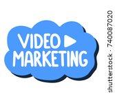 video marketing. vector... | Shutterstock .eps vector #740087020