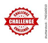 challenge grunge rubber stamp.... | Shutterstock .eps vector #740160010