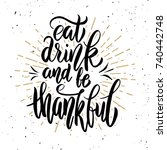 eat drink and be thankful. hand ... | Shutterstock .eps vector #740442748