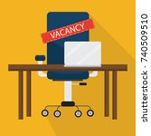 office chair and a sign vacant. ... | Shutterstock .eps vector #740509510