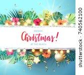 christmas on the summer beach... | Shutterstock .eps vector #740562100