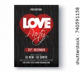 love party banner or flyer. | Shutterstock .eps vector #740591158