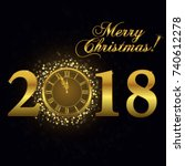 gold clock 2018  happy new year ... | Shutterstock .eps vector #740612278