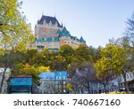 frontenac castle in old quebec... | Shutterstock . vector #740667160
