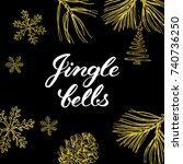 jingle bells  hand drawn... | Shutterstock .eps vector #740736250